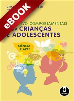 Terapias Cognitivo-Comportamentais para Crianças e Adolescentes - eBook