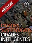 Cidades Sustentáveis, Cidades Inteligentes - eBook