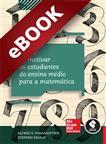 A Arte de Motivar os Estudantes para o Estudo da Matemática - eBook