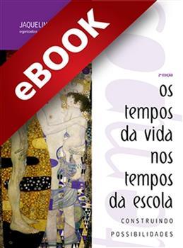 Os Tempos da Vida nos Tempos da Escola  - eBook