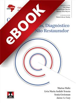 Cariologia: Conceitos Básicos, Diagnóstico e Tratamento Não Restaurador - eBook
