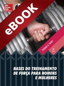Bases do Treinamento de Força para Homens e Mulheres  - eBook