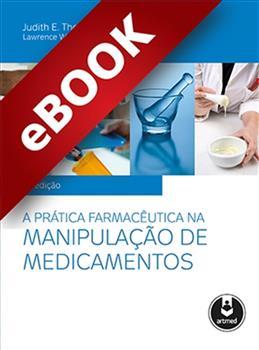 A Prática Farmacêutica na Manipulação de Medicamentos - eBook