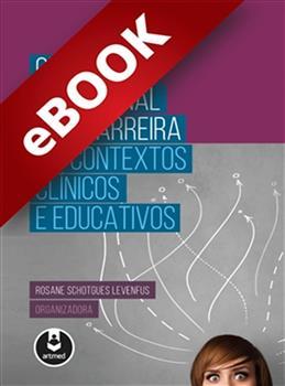Orientação Vocacional e de Carreira em Contextos Clínicos e Educativos - eBook