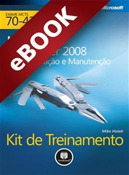 Kit de Treinamento MCTS (Exame 70-432) - eBook