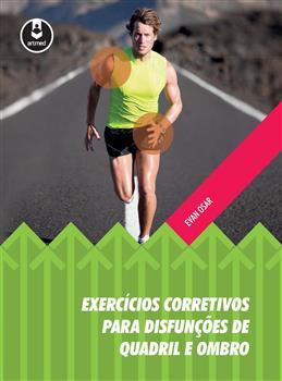Exercícios Corretivos para Disfunções de Quadril e Ombro - eBook