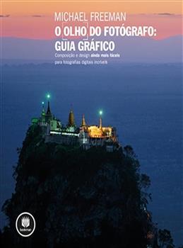 O OLHO DO FOTOGRAFO: GUIA GRAFICO