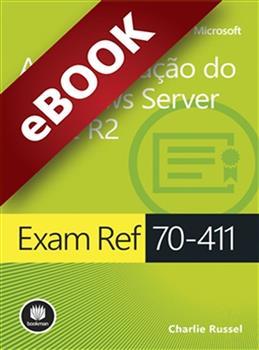 Exam Ref 70-411: Administração do Windows Server 2012 R2 - eBook