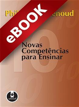 Dez Novas Competências para Ensinar - eBook