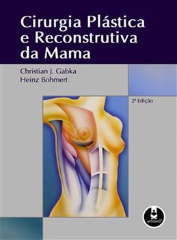 CIRURGIA PLASTICA E RECONSTRUTIVA DA MAMA 2ED.