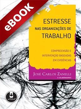 Estresse nas Organizações de Trabalho - eBook