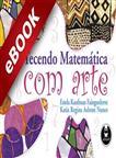 Tecendo matemática com arte - eBook