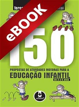 150 Propostas de Atividades Motoras para a Educação Infantil de 3 a 6 anos - eBook