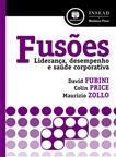 FUSOES: LIDERANCA. DESEMPENHO E SAUDE CORPORATIVA