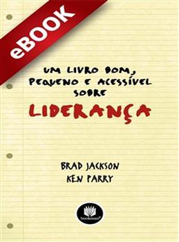 Um Livro Bom, Pequeno e Acessível sobre Liderança - eBook