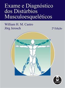 Exame e Diagnóstico dos Distúrbios Musculoesqueléticos - 2.ed.