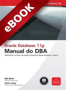 Oracle Database 11g: Manual do DBA - eBook