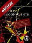 O Novo Inconsciente - eBook