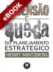 Ascensão e Queda do Planejamento Estratégico - eBook
