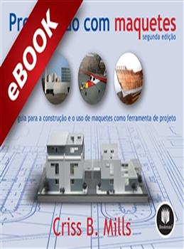 Projetando com Maquetes - 2.ed. - eBook