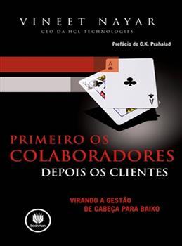 PRIMEIRO OS COLABORADORES. DEPOIS OS CLIENTES