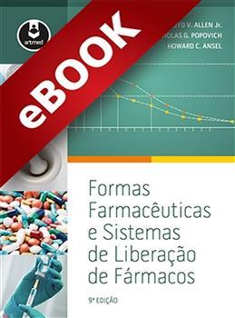 Formas Farmacêuticas e Sistemas de Liberação de Fármacos - eBook