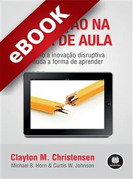 Inovação na Sala de Aula - Atualizado e Ampliado - eBook