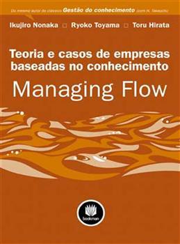 MANAGING FLOW: TEORIA E CASOS DE EMPRESAS