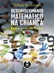 DESENVOLVIMENTO MATEMATICO NA CRIANCA - EXPLORANDO