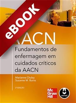 Fundamentos de Enfermagem em Cuidados Críticos da AACN - eBook