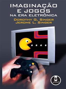 Imaginação e Jogos na Era Eletrônica - eBook