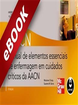 Manual de Elementos Essenciais de Enfermagem em Cuidados Críticos da AACN - eBook