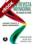 Entrevista Motivacional no Cuidado da Saúde - eBook