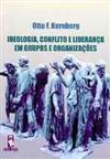Ideologia, Conflito e Liderança em Grupos e Organizações