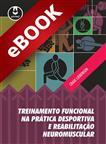 Treinamento Funcional na Prática Desportiva e Reabilitação Neuromuscular - eBook