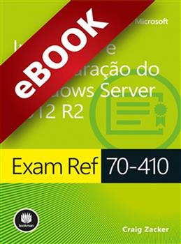 Exam Ref 70-410: Instalação e Configuração do Windows Server 2012 R2 - eBook