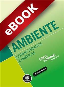 Ambiente: Conhecimentos e Práticas - eBook