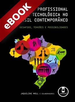 Educação Profissional e Tecnológica no Brasil Contemporâneo - eBook