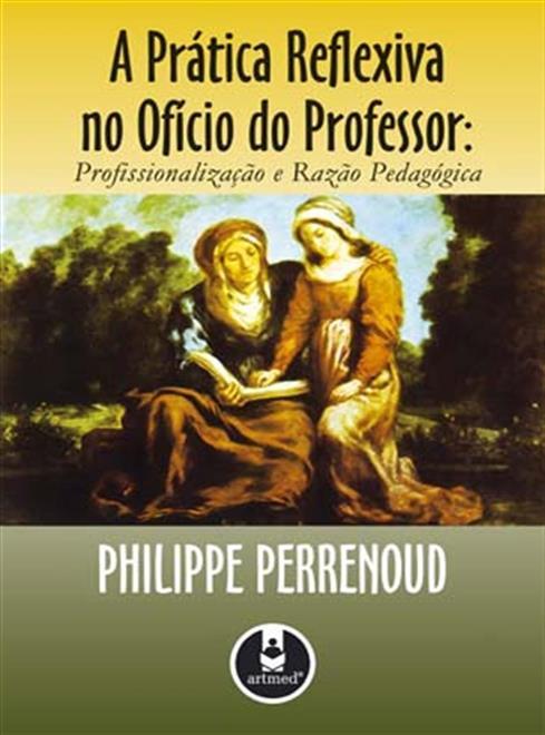 A Prática Reflexiva no Ofício do Professor