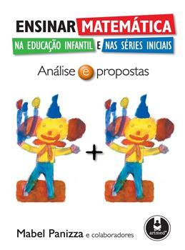 Ensinar Matemática na Educação Infantil e nas Séries Iniciais