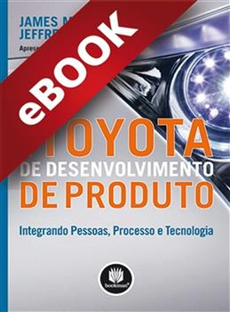 Sistema Toyota de Desenvolvimento de Produto - eBook