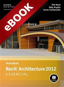 Autodesk Revit Architecture 2012: Essencial - eBook