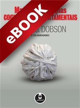Manual de Terapias Cognitivo-Comportamentais - 2.ed. - eBook
