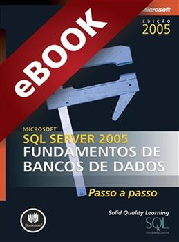 Microsoft SQL Server 2005 - Fundamentos de Bancos de Dados - eBook