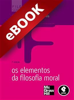 Os Elementos da Filosofia Moral - eBook