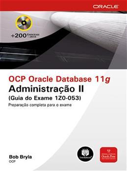 OCP Oracle Database 11g: Administração II (Guia do Exame 1Z0-053)