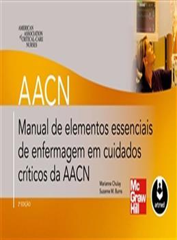 Manual de Elementos Essenciais de Enfermagem em Cuidados Críticos da AACN