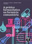 A Prática Farmacêutica na Farmácia Comunitária