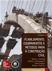 Planejamento, Equipamentos e Métodos para a Construção Civil
