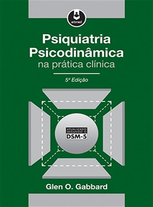 Psiquiatria Psicodinâmica na Prática Clínica